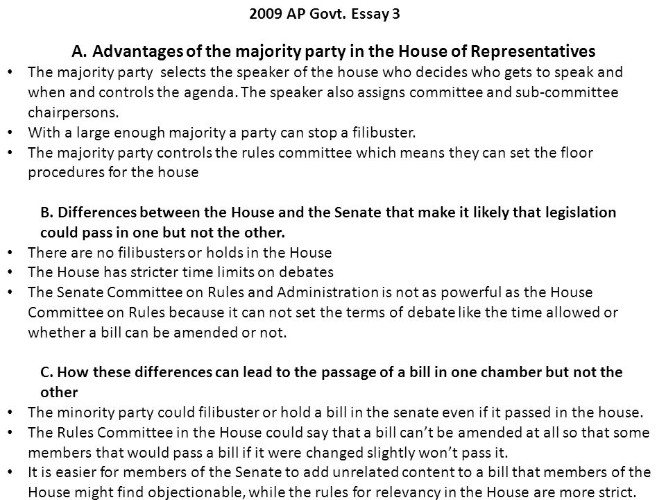A. Advantages of the majority party in the House of Representatives The majority party selects the speaker of the house who decides who gets to speak