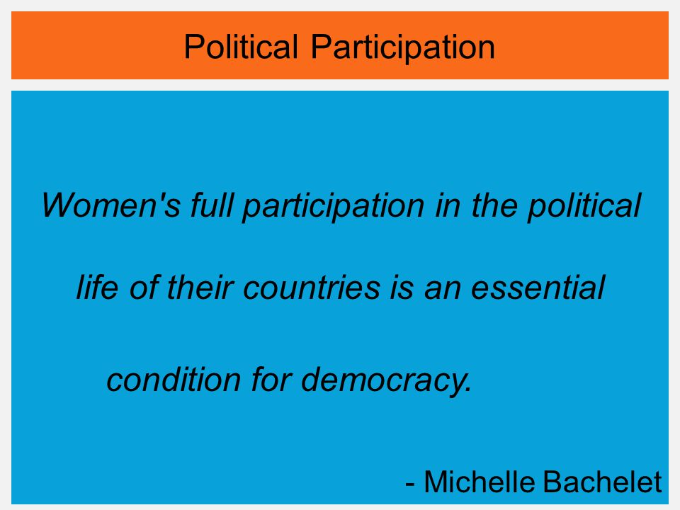 Political Participation Women s full participation in the political life of their countries is an essential condition for democracy.
