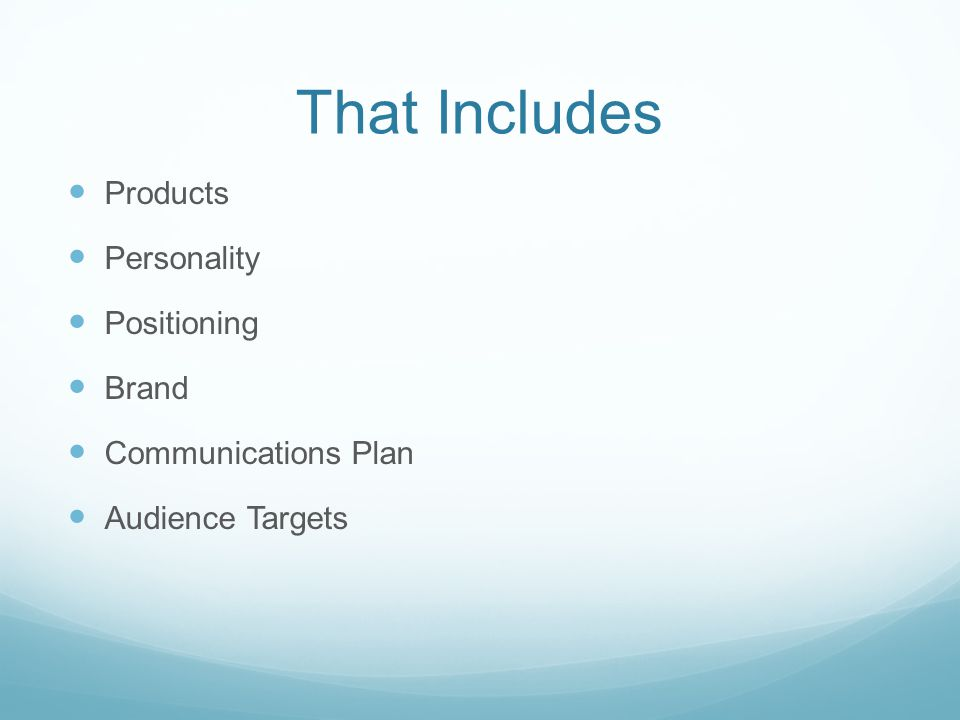 That Includes Products Personality Positioning Brand Communications Plan Audience Targets
