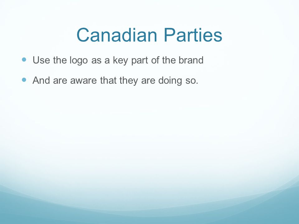 Canadian Parties Use the logo as a key part of the brand And are aware that they are doing so.