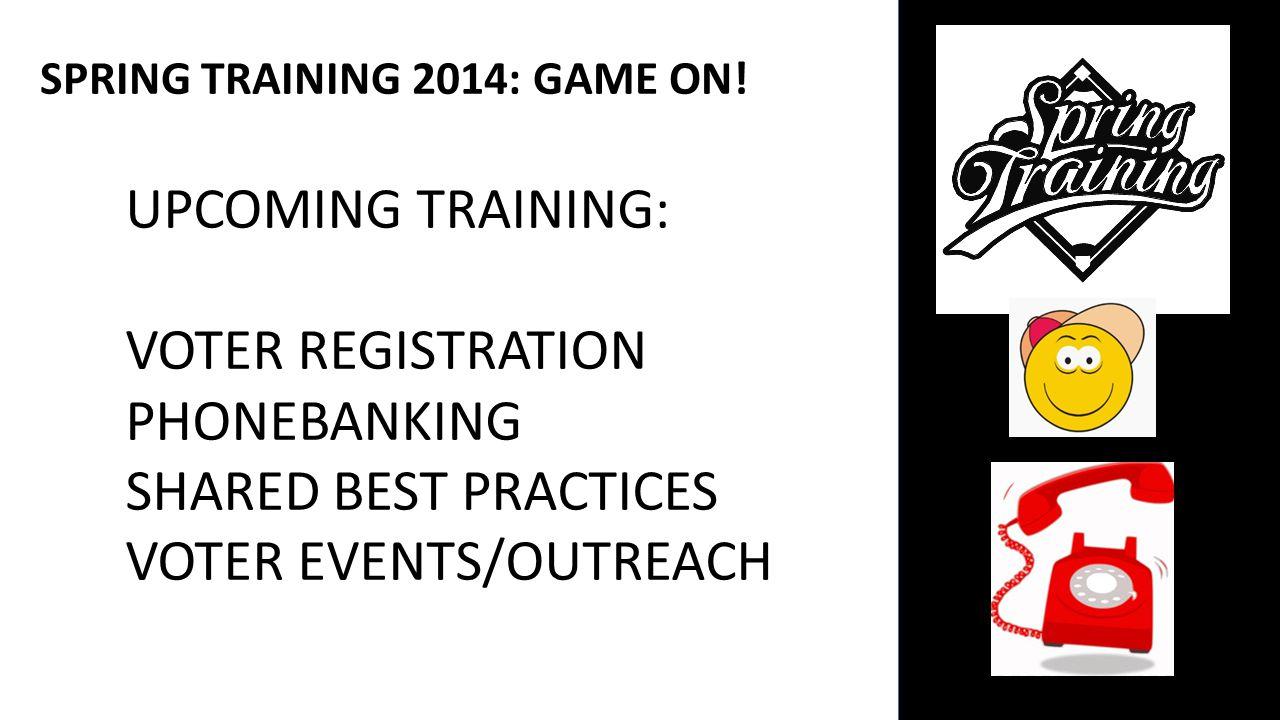 SPRING TRAINING 2014: GAME ON.