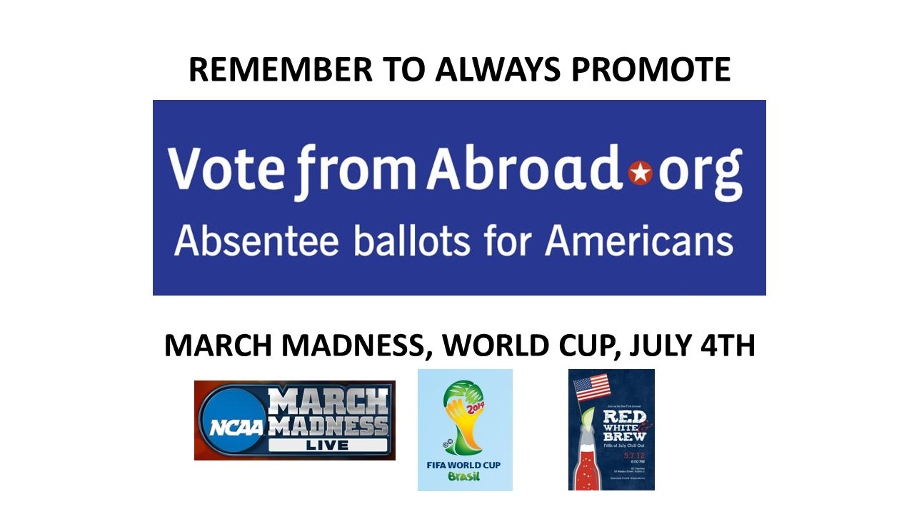 REMEMBER TO ALWAYS PROMOTE MARCH MADNESS, WORLD CUP, JULY 4TH