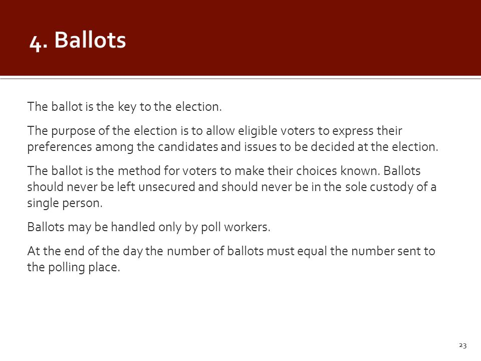The ballot is the key to the election.