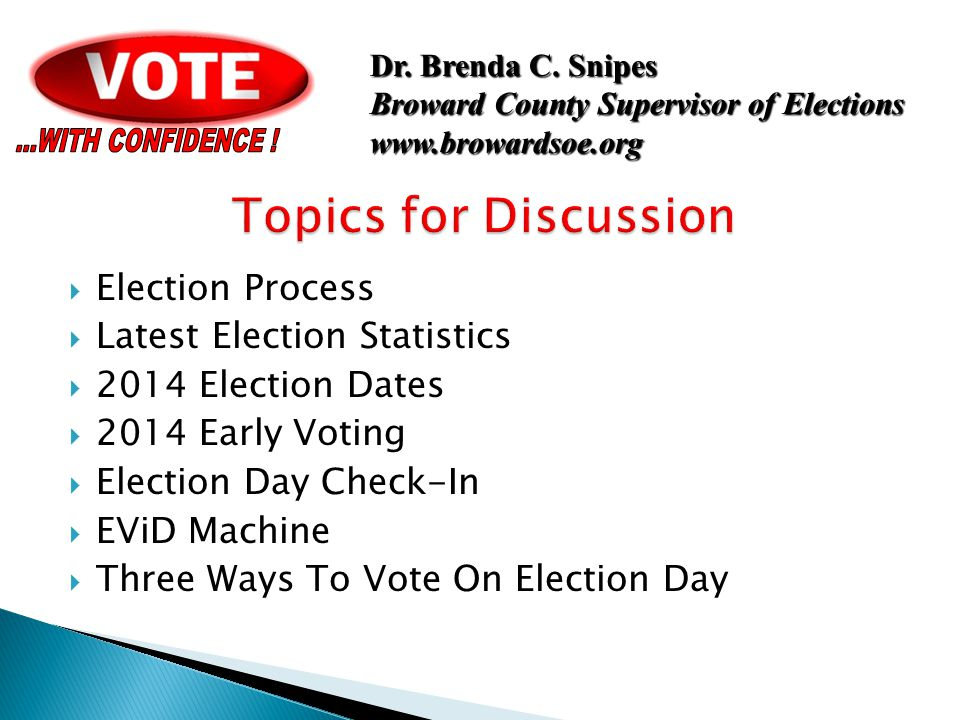  Election Process  Latest Election Statistics  2014 Election Dates  2014 Early Voting  Election Day Check-In  EViD Machine  Three Ways To Vote On Election Day Dr.