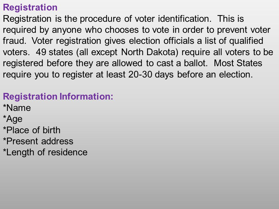 Registration Registration is the procedure of voter identification.