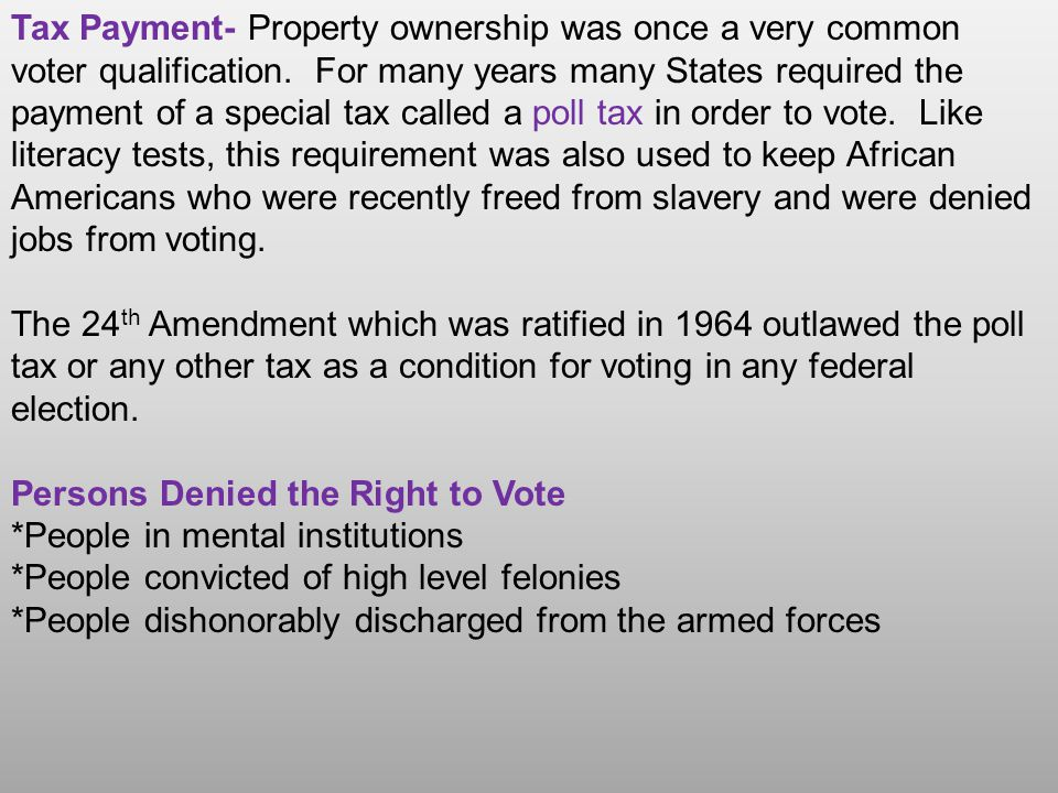 Tax Payment- Property ownership was once a very common voter qualification.