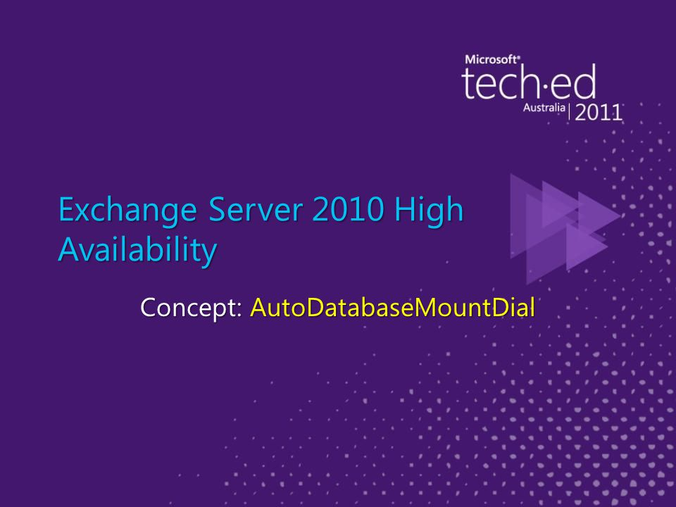 Exchange Server 2010 High Availability Concept: AutoDatabaseMountDial