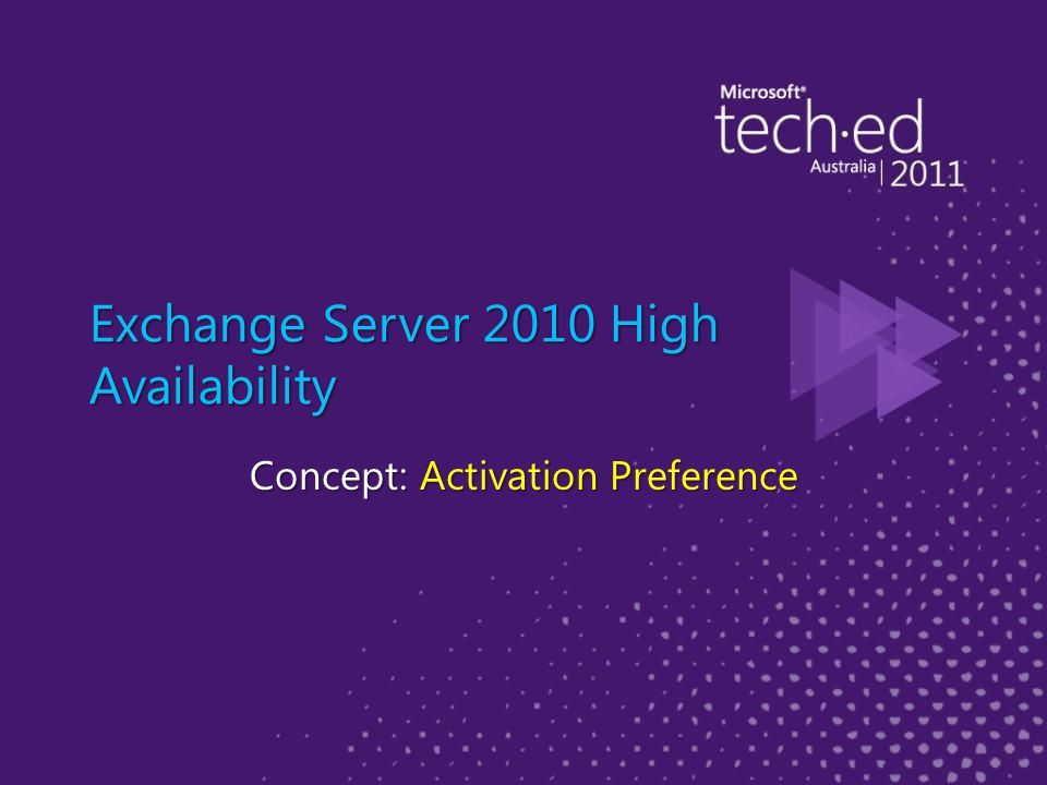 Exchange Server 2010 High Availability Concept: Activation Preference