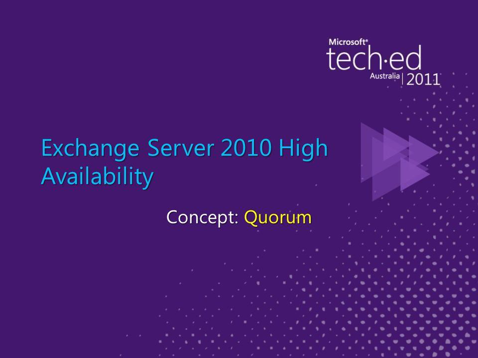 Exchange Server 2010 High Availability Concept: Quorum