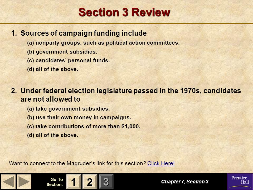 123 Go To Section: Section 3 Review 1.Sources of campaign funding include (a) nonparty groups, such as political action committees. (b) government sub