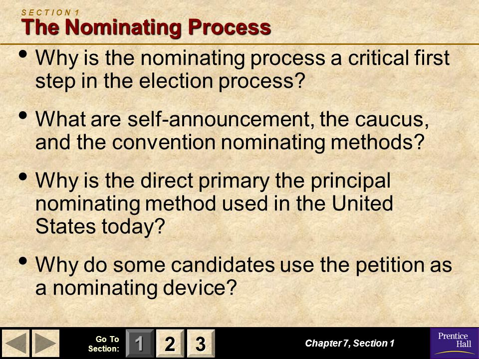 123 Go To Section: A Critical First Step Chapter 7, Section 1 2222 3333 In the United States, the election process occurs in two steps: 1.