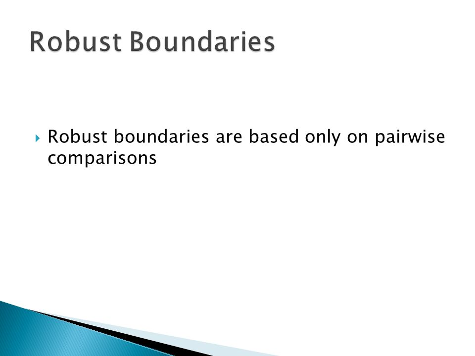  Robust boundaries are based only on pairwise comparisons