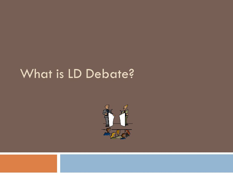 What is LD Debate
