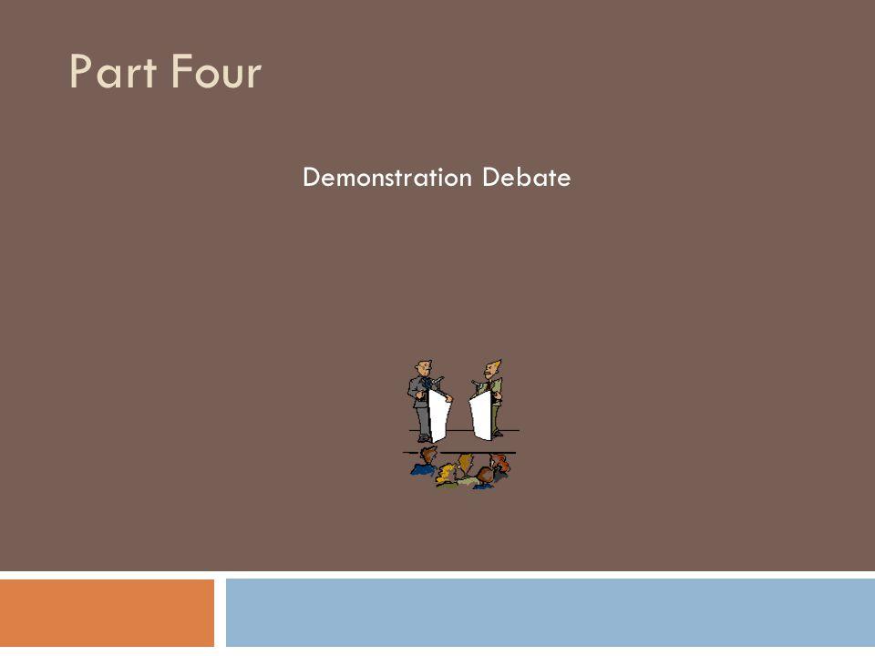 Part Four Demonstration Debate