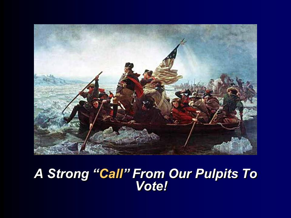 A Strong Call From Our Pulpits To Vote!