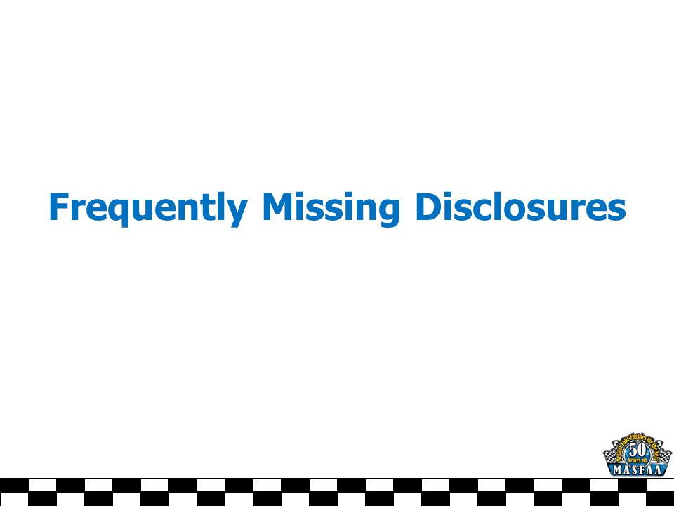 Frequently Missing Disclosures