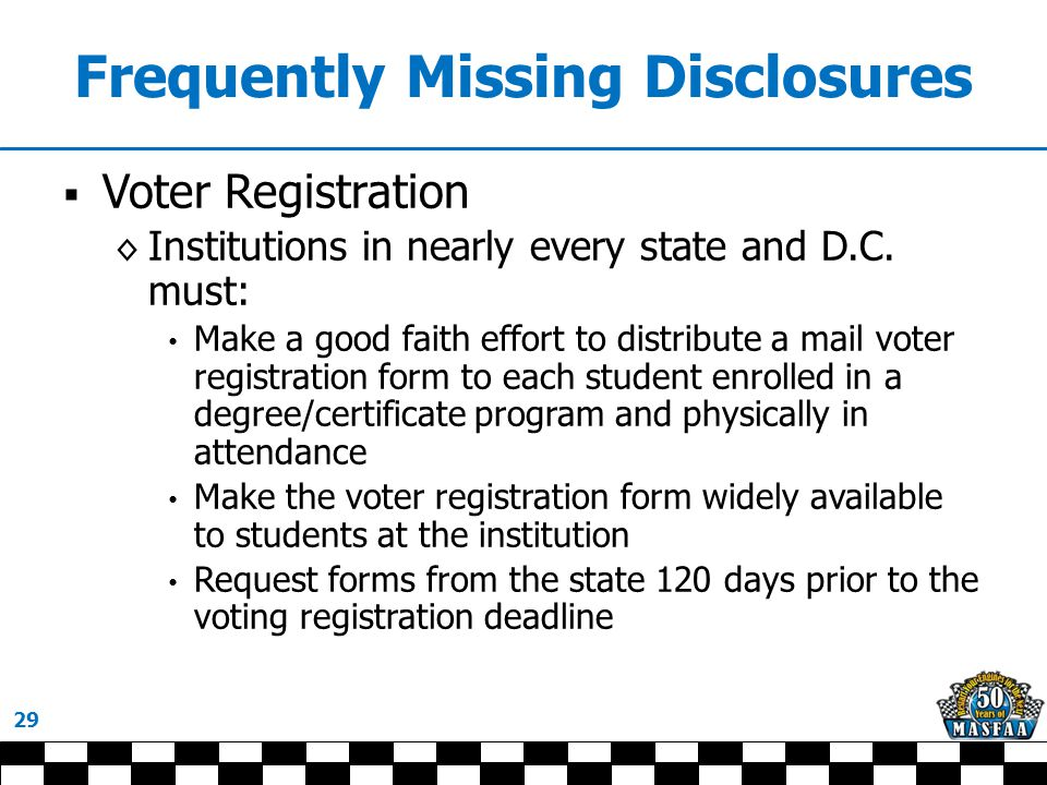Frequently Missing Disclosures  Voter Registration ◊ Institutions in nearly every state and D.C.