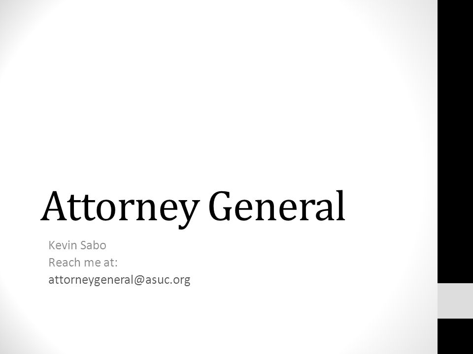 Attorney General Kevin Sabo Reach me at: attorneygeneral@asuc.org