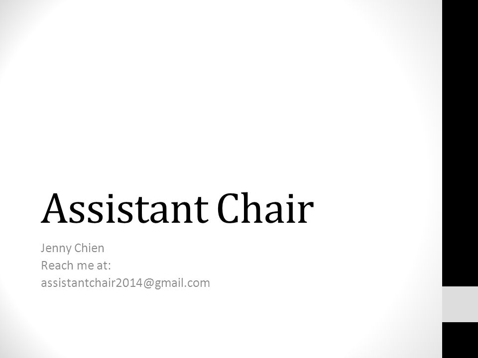 Assistant Chair Jenny Chien Reach me at: assistantchair2014@gmail.com