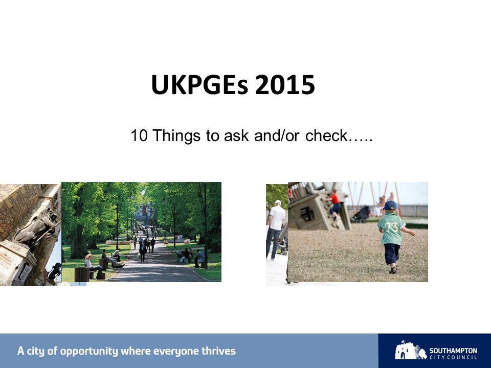UKPGEs 2015 10 Things to ask and/or check…..