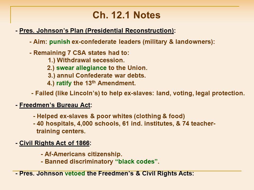 - Radical Republicans overrode Johnson's veto.