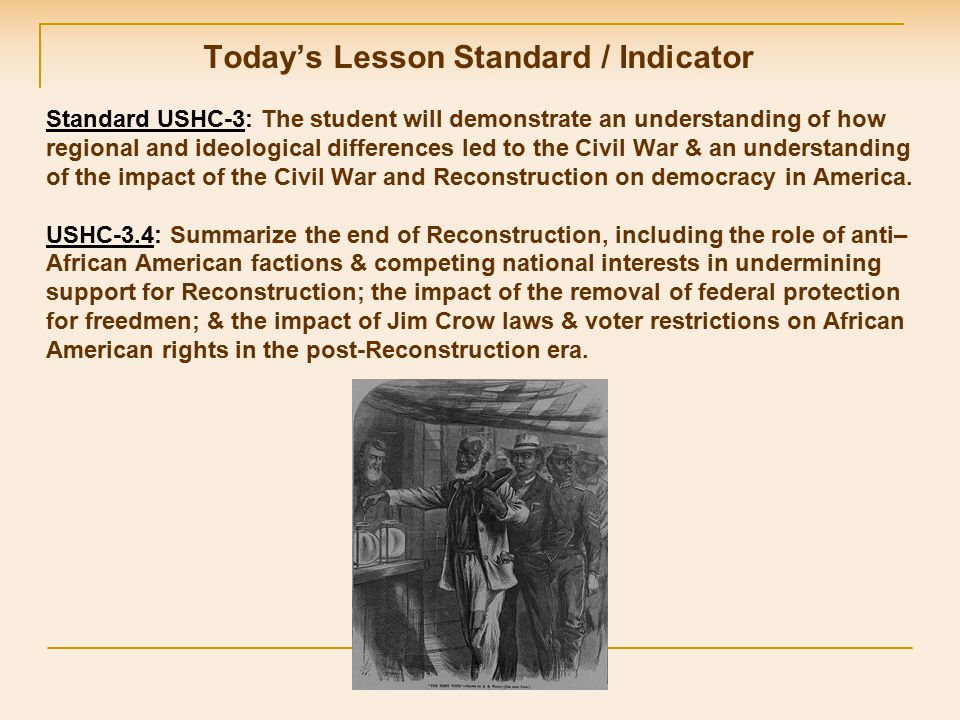Today's Lesson Standard / Indicator Standard USHC-3: The student will demonstrate an understanding of how regional and ideological differences led to