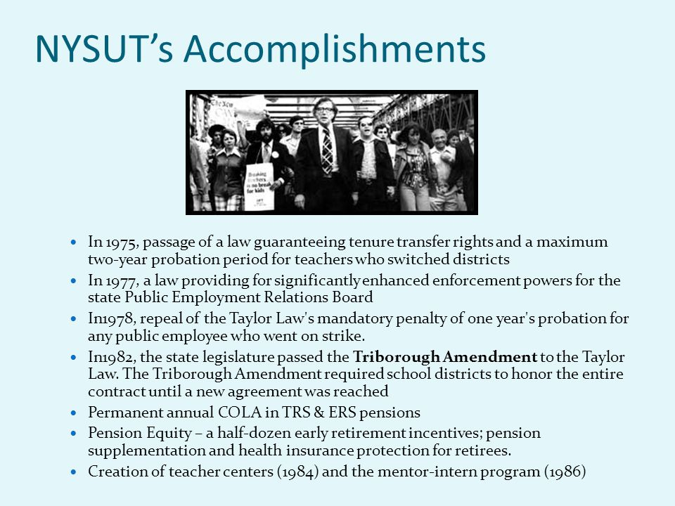 NYSUT's Accomplishments In 1975, passage of a law guaranteeing tenure transfer rights and a maximum two-year probation period for teachers who switche