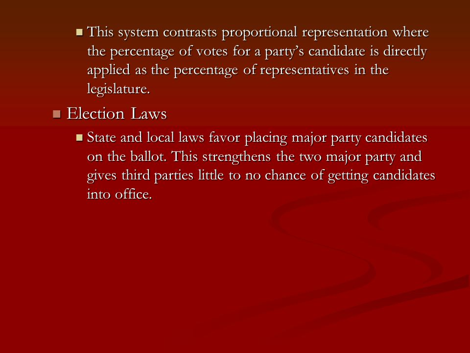 Organization of the Two-Party System Parties have strong grass roots, or state and/or local control over important decisions.