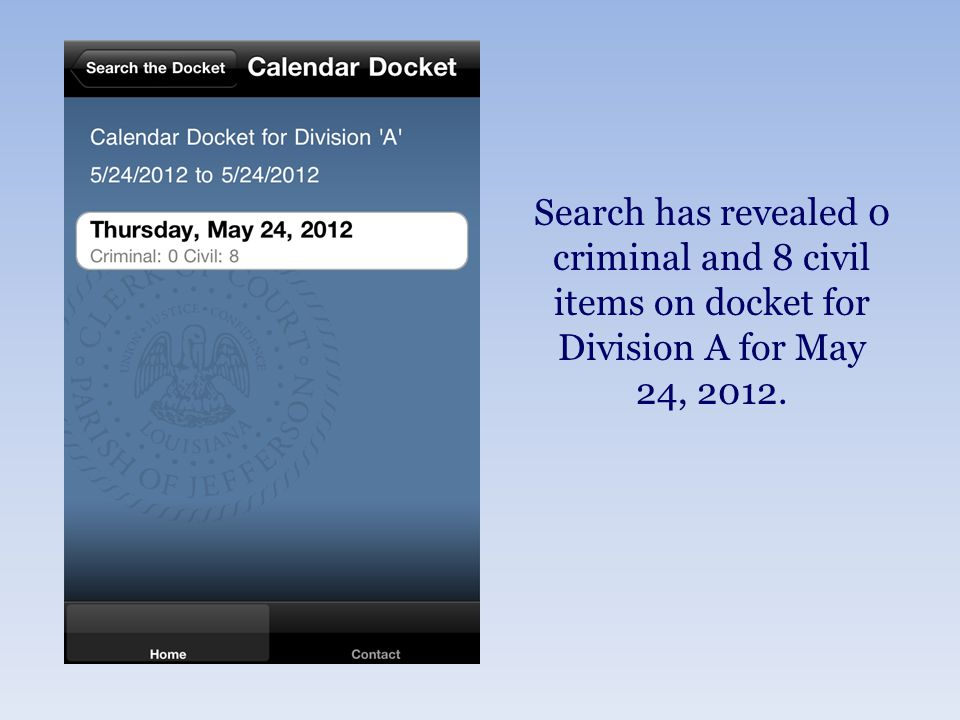 Search has revealed 0 criminal and 8 civil items on docket for Division A for May 24, 2012.