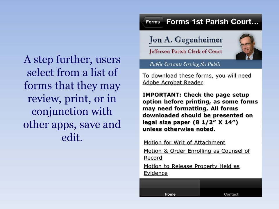 A step further, users select from a list of forms that they may review, print, or in conjunction with other apps, save and edit.
