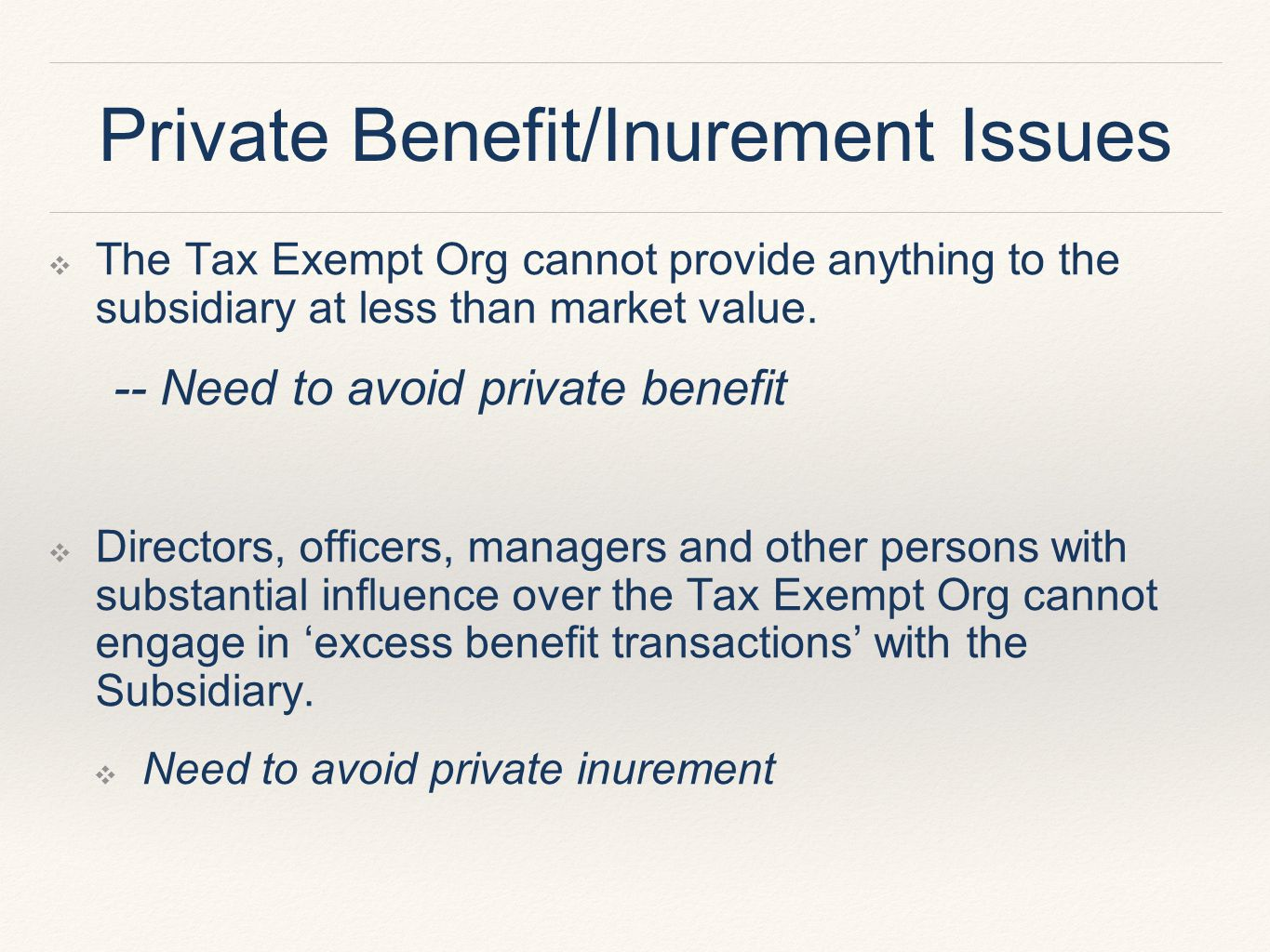 Private Benefit/Inurement Issues ❖ The Tax Exempt Org cannot provide anything to the subsidiary at less than market value.