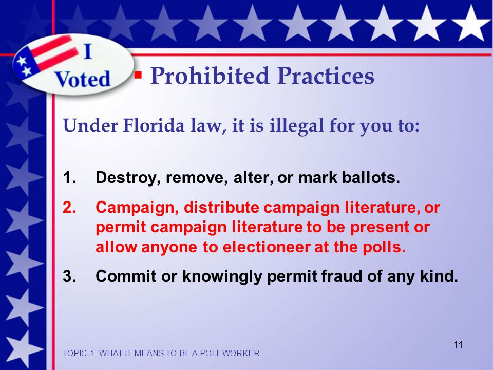 11  Prohibited Practices 1.Destroy, remove, alter, or mark ballots.