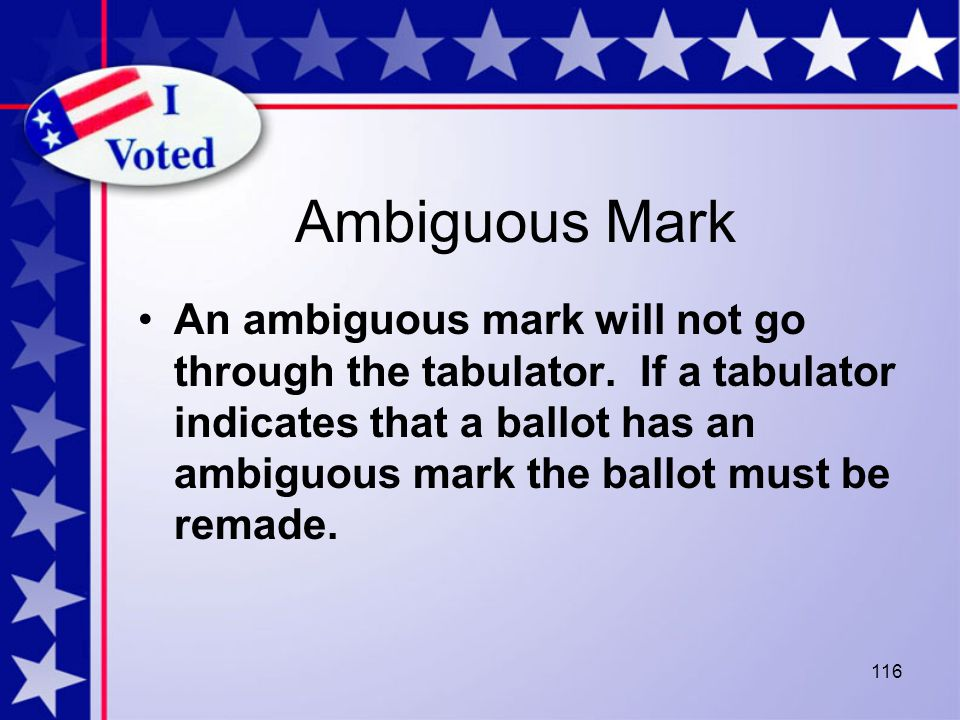 Ambiguous Mark An ambiguous mark will not go through the tabulator.