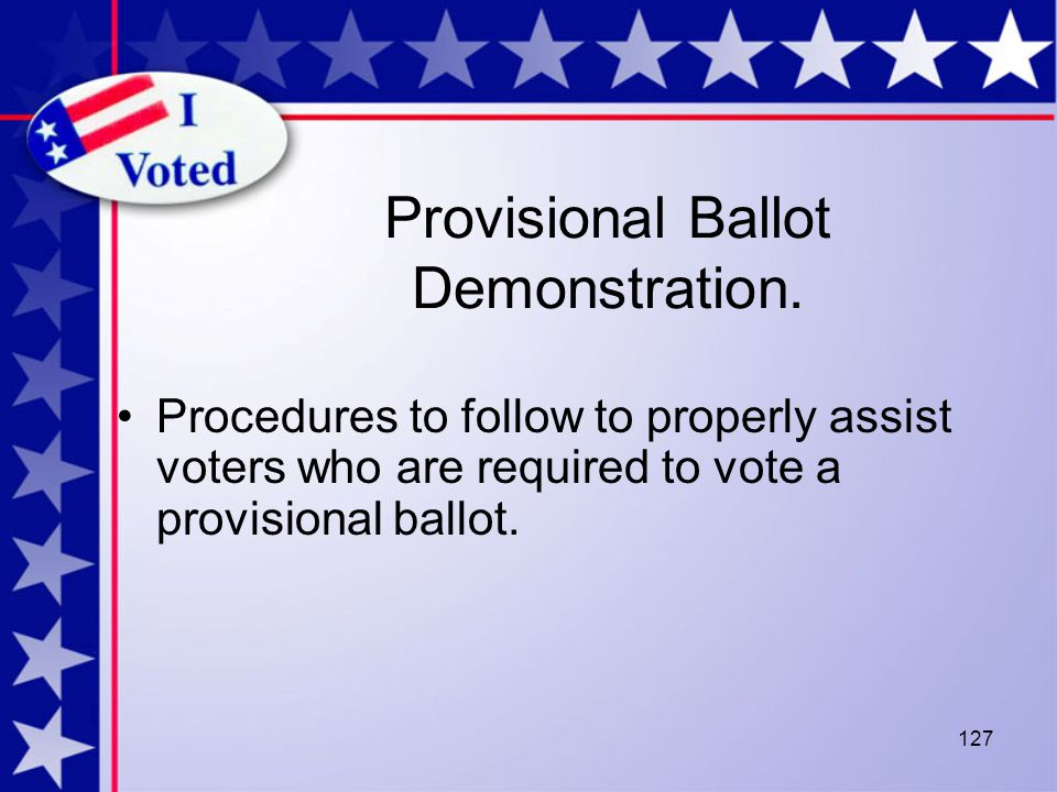 127 Provisional Ballot Demonstration.