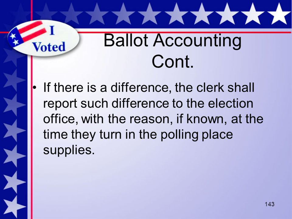 143 Ballot Accounting Cont.