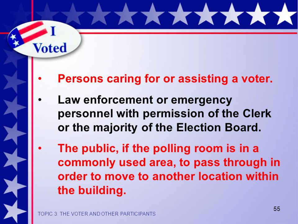 55 Persons caring for or assisting a voter.
