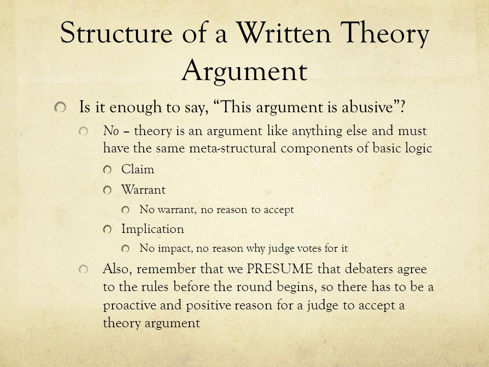 Structure of a Written Theory Argument Is it enough to say, This argument is abusive .