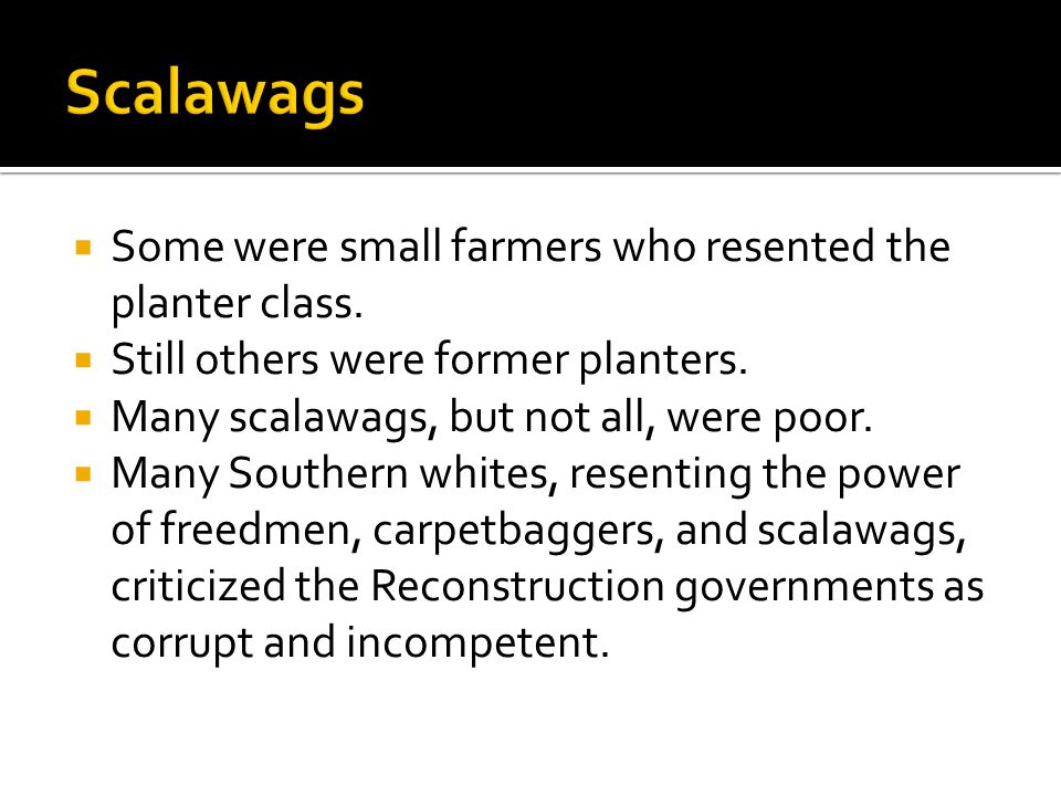  Some were small farmers who resented the planter class.