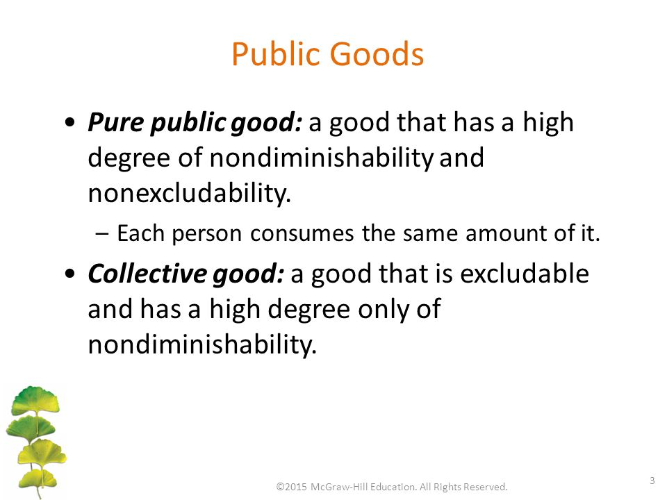 Public Goods ©2015 McGraw-Hill Education. All Rights Reserved.