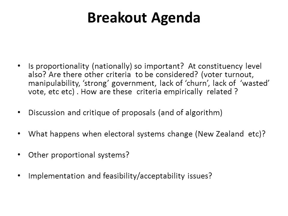 Breakout Agenda Is proportionality (nationally) so important.