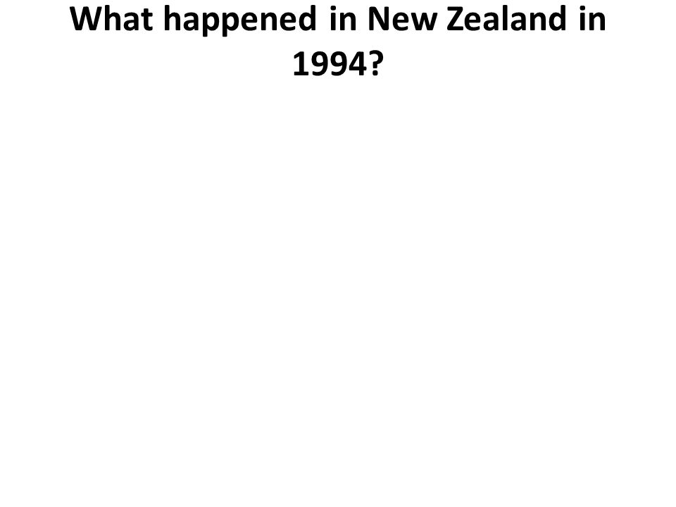 What happened in New Zealand in 1994
