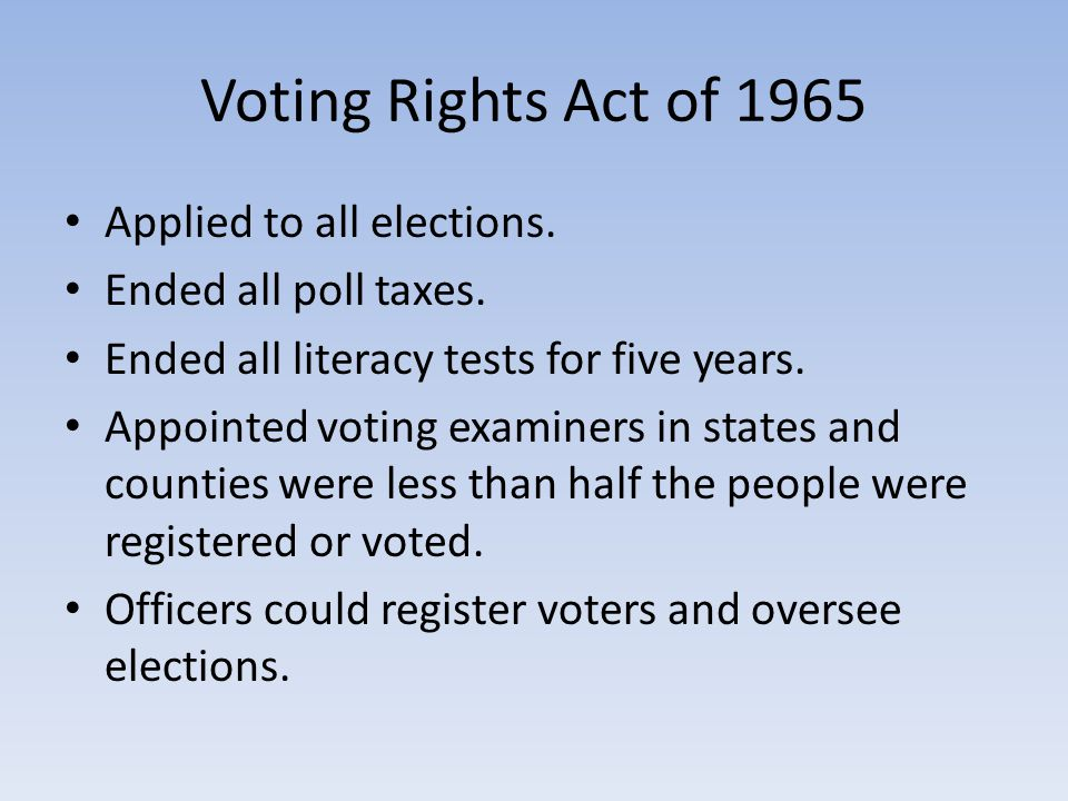 Voting Rights Act of 1965 Applied to all elections.