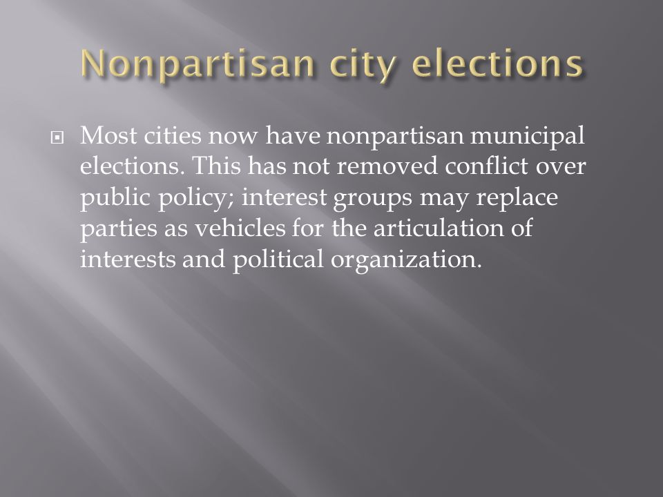  Most cities now have nonpartisan municipal elections.