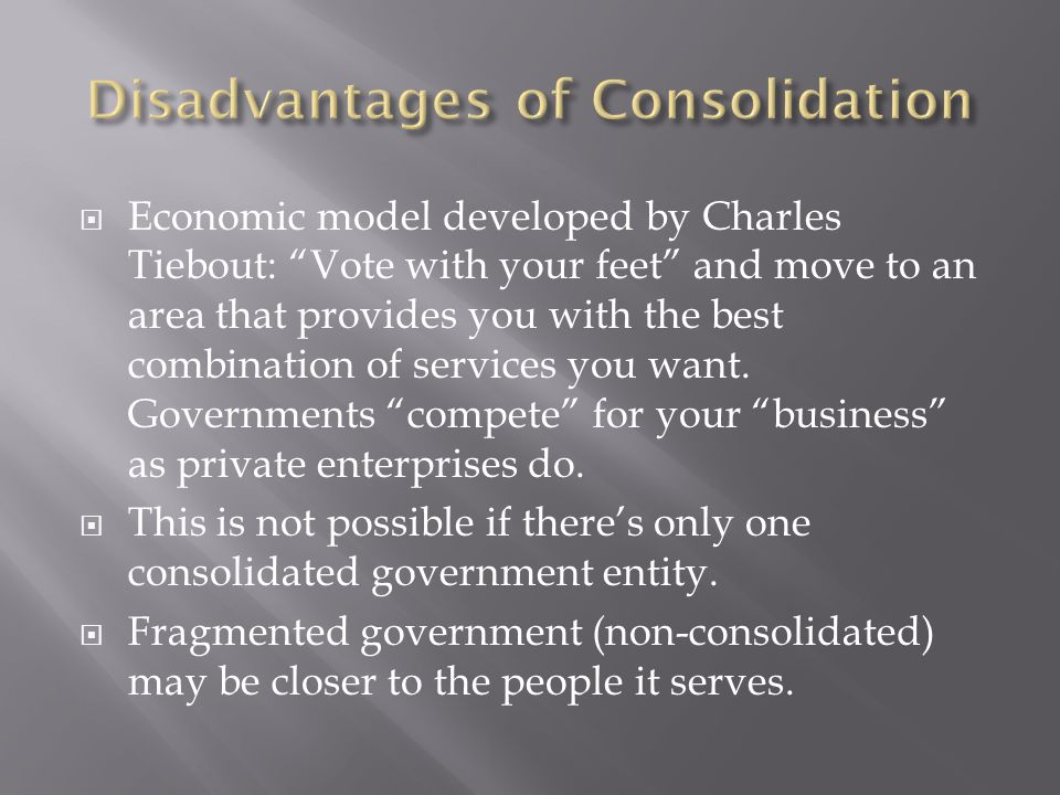  Economic model developed by Charles Tiebout: Vote with your feet and move to an area that provides you with the best combination of services you want.