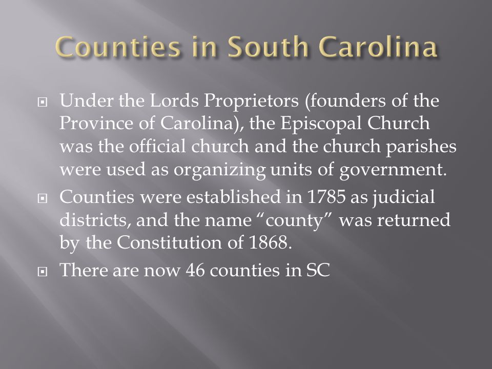  Under the Lords Proprietors (founders of the Province of Carolina), the Episcopal Church was the official church and the church parishes were used as organizing units of government.
