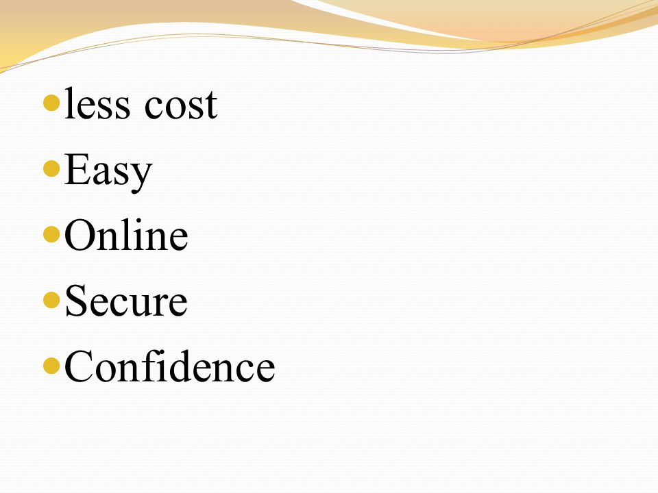 less cost Easy Online Secure Confidence