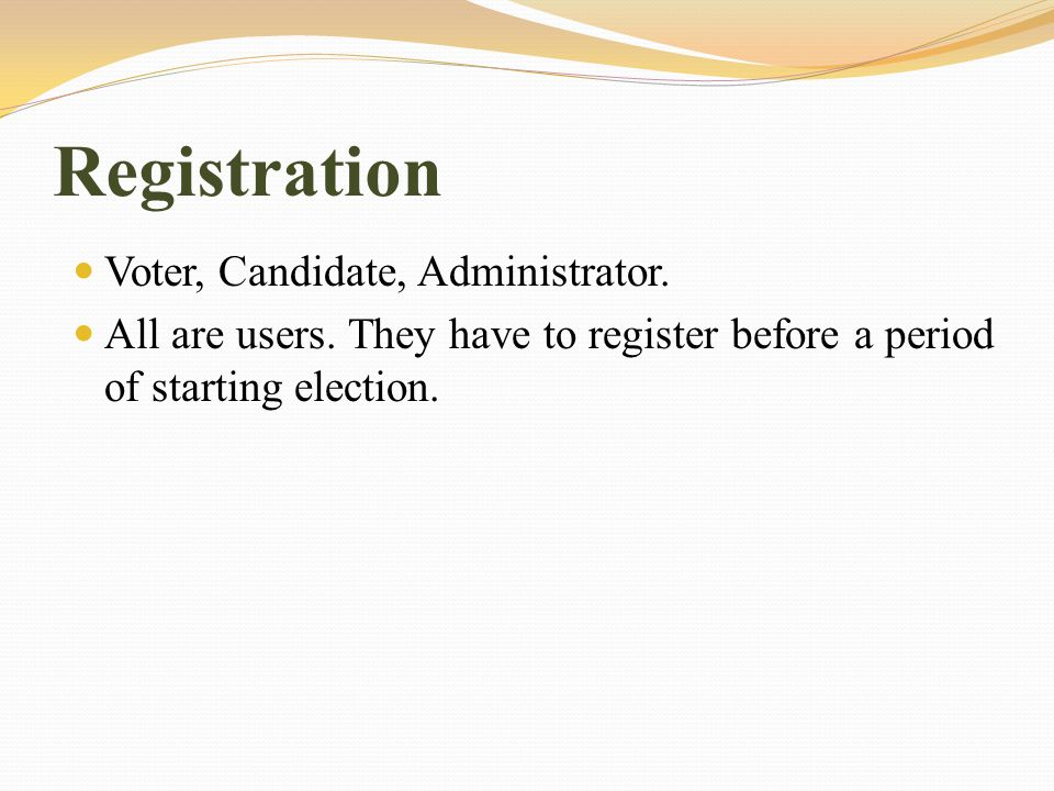 Registration Voter, Candidate, Administrator. All are users.