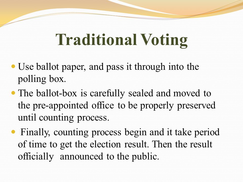 Disadvantages of traditional voting Most important of these problems: 1.