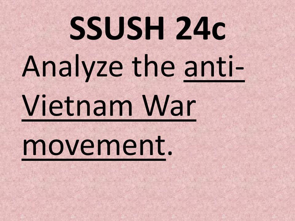 SSUSH 24c Analyze the anti- Vietnam War movement.