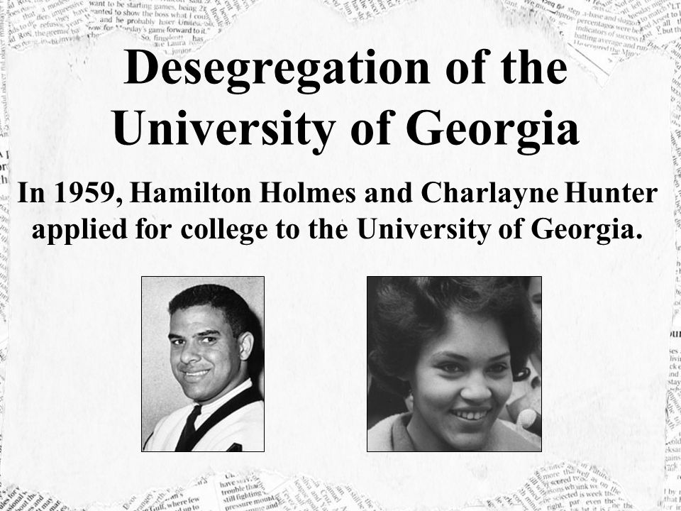 In 1959, Hamilton Holmes and Charlayne Hunter applied for college to the University of Georgia.